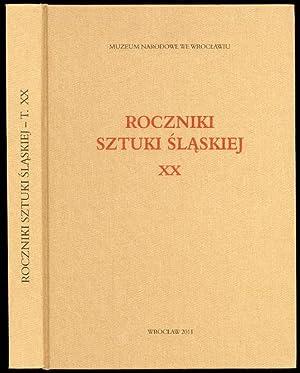 Roczniki Sztuki Slaskiej. R.20 (2011).