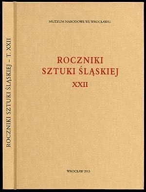 Roczniki Sztuki Slaskiej. R.22 (2013).