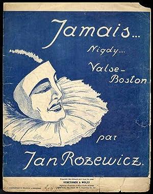 """Jamais"""" (Nigdy). Walc Boston. Op. 59./Tytul okladkowy: Rozewicz Jan (muzyka):"""