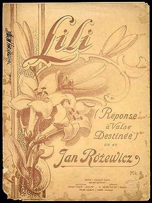 """Lili"""" (Réponse a Valse Destinée.). Op. 47./Tytul: Rozewicz Jan (muzyka):"""