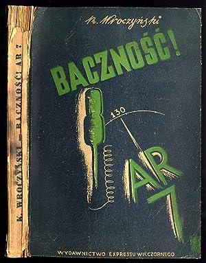 Bacznosc! A.R.7. Powiesc o atomie.: Wroczynski Kazimierz: