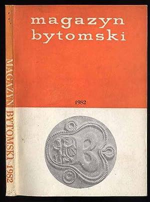 Magazyn Bytomski 1982. Rocznik Towarzystwo Milosnikow Bytomia.