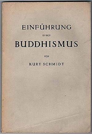 Einführung in den Buddhismus.: Schmidt Kurt: