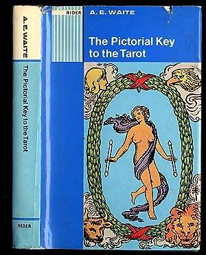 The pictorial key to the Tarot.: Waite Arthur Edward: