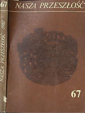 Nasza Przeszlosc. Studia z dziejow Kosciola i kultury katolickiej w Polsce. T.67 (1987)