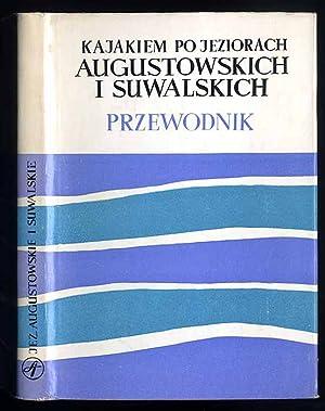 Kajakiem po jeziorach augustowskich i suwalskich.: Kuran Jozef: