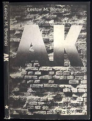 AK. T.1: Podziemna armia 27 IX 1939-: Bartelski Leslaw M.: