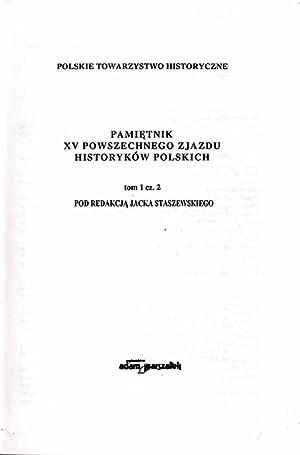 Pamietnik XV Powszechnego Zjazdu Historykow Polskich. T.1 cz.2.