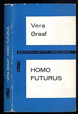 Homo Futurus. Analiza wspolczesnej science fiction./Homo Futurus.: Graaf Vera: