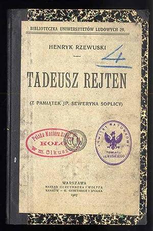 Tadeusz Rejten (Z pamiatek jp. Seweryna Soplicy).: Rzewuski Henryk: