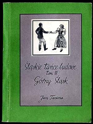 Slaskie tance ludowe. T.3: Gorny Slask.