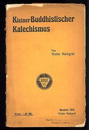 Kleiner Buddhistischer Katechismus.: Markgraf Walter: