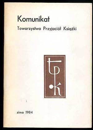 Komunikat Towarzystwa Przyjaciol Ksiazki. [R.21 (1984) Nr