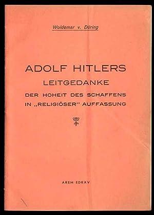 Adolf Hitlers Leitgedanke. Der Hoheit des Schaffens: Düring v. Woldemar: