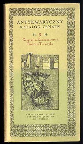 Antykwaryczny katalog-cennik. 9, Geografia, krajoznawstwo, podroze, turystyka.