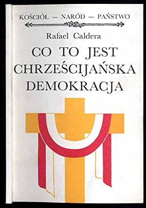 Co to jest chrzescijanska demokracja./Especificidad de la: Caldera Rafael:
