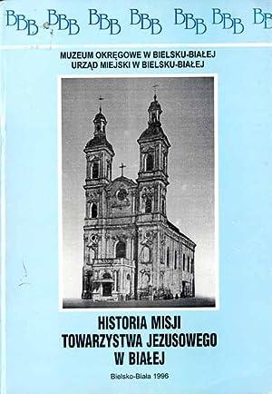 Historia Misji Towarzystwa Jezusowego w Bialej./Historia missionis