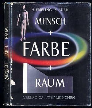 Mensch-Farbe-Raum. Angewandte Farbenpsychologie.: Frieling Heinrich, Auer