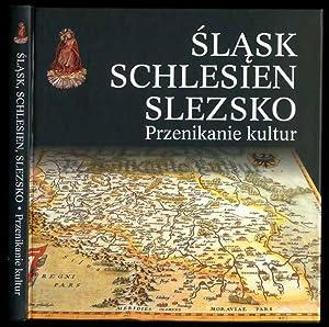 Slask. Schlesien. Slezsko. Przenikanie kultur.
