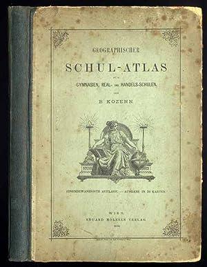Geographischer Schul-Atlas für Gymnasien, Real- und Handels-Schulen.: Kozenn B. [Blasius]: