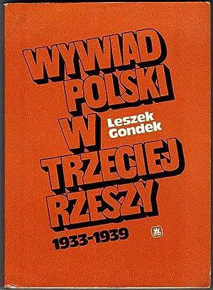 Wywiad polski w Trzeciej Rzeszy 1933-1939. Zarys: Gondek Leszek: