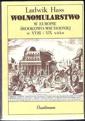 Wolnomularstwo w Europie Srodkowo-Wschodniej w XVIII i: Hass Ludwik: