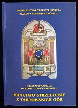 Bractwo Strzeleckie z Tarnowskich Gor. Katalog wystaw: Gwozdz Krzysztof, Lichonczak-Nurek
