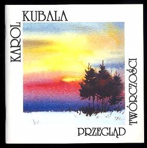 Karol Kubala. Przeglad tworczosci. Grudzien 2001.