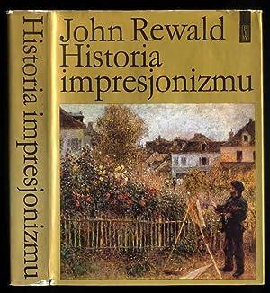 Historia impresjonizmu./The history of impressionism.: Rewald John: