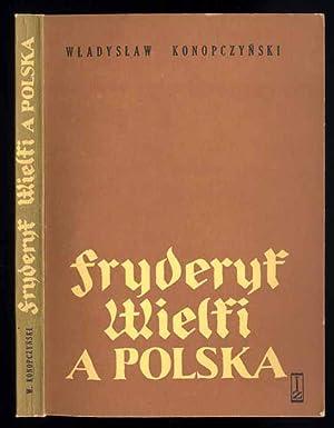 Fryderyk Wielki a Polska.: Konopczynski Wladyslaw:
