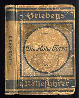 Griebens Reiseführer] Die Hohe Tatra nebst den: Otto A. [August]: