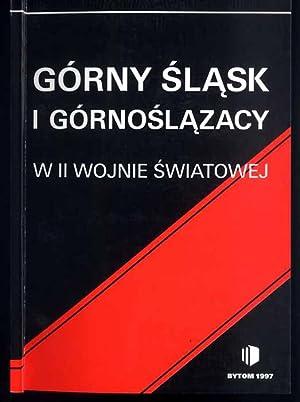 Gorny Slask i Gornoslazacy w II wojnie