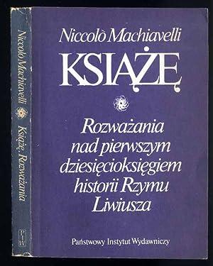 Ksiaze. Rozwazania nad pierwszym dziesiecioksiegiem historii Rzymu: Machiavelli Niccolo:
