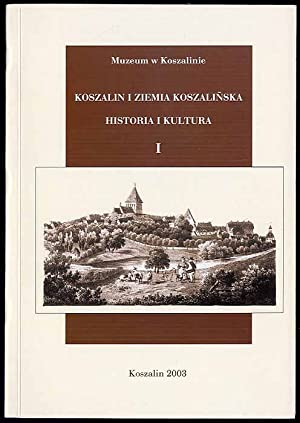 Koszalin i Ziemia Koszalinska. Historia i kultura.