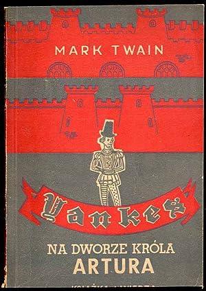 Yankes na dworze krola Artura./The yankee at: Twain Mark: