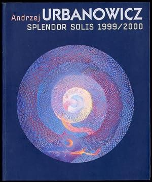 Andrzej Urbanowicz splendor solis 1999/2000.