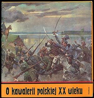 O kawalerii polskiej XX wieku.: Lezenski Cezary, Kukawski