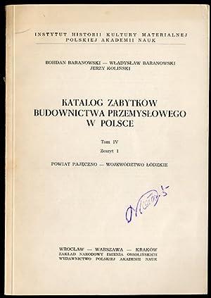 Katalog zabytkow budownictwa przemyslowego w Polsce. T.4: