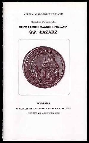 Ulice i zaulki dawnego Poznania. Sw. Lazarz.: Warkoczewska Magdalena: