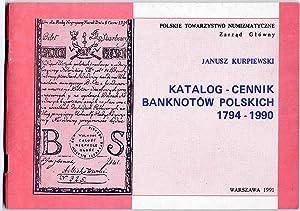 Katalog - cennik banknotow polskich 1794-1990.: Kurpiewski Janusz: