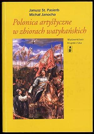 Polonica artystyczne w zbiorach watykanskich.: Pasierb Janusz St., Janocha Michal: