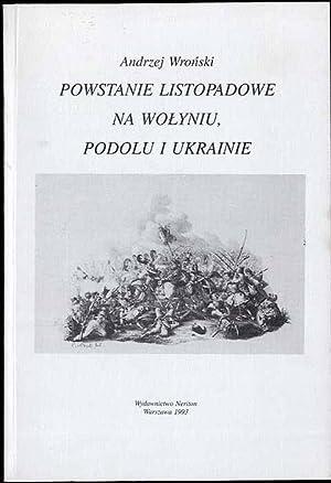 Powstanie listopadowe na Wolyniu, Podolu i Ukrainie.: Wronski Andrzej: