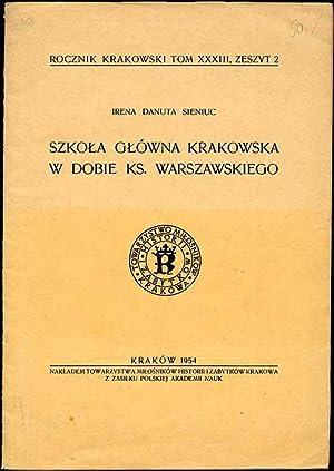 Szkola Glowna Krakowska w dobie Ks[iestwa] Warszawskiego.: Sieniuc Irena Danuta: