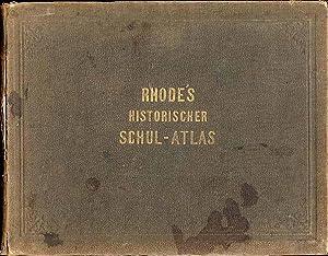 Historischer Schul-Atlas zur alten, mittleren und neuren: Rhode C.E.: