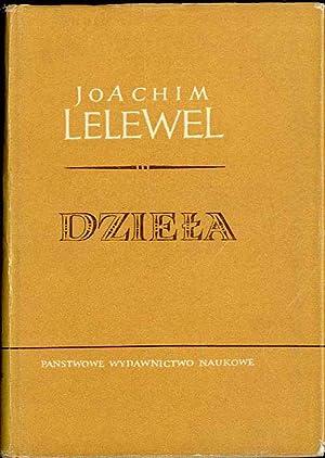 Dziela. T.8: Historia Polski nowozytnej; Polska odradzajaca: Lelewel Joachim: