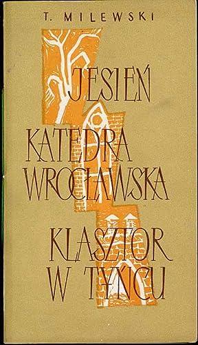Jesien. Katedra Wroclawska. Klasztor w Tyncu.: Milewski Tadeusz: