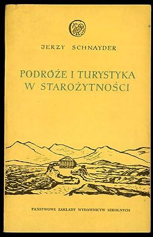 Podroze i turystyka w starozytnosci.: Schnayder Jerzy: