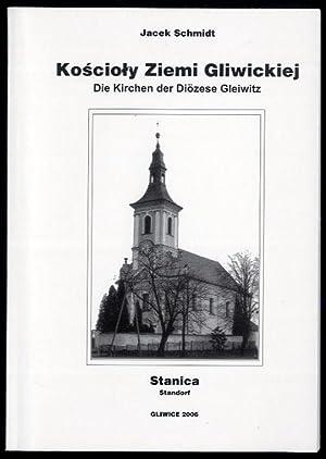 Koscioly Ziemi Gliwickiej. Stanica.: Schmidt Jacek: