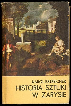 Historia sztuki w zarysie.: Estreicher Karol: