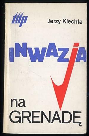 Inwazja na Grenade.: Klechta Jerzy: